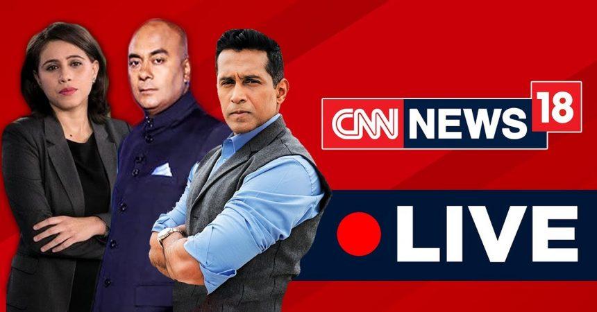 CNN News18 Live | English News | Latest News & Political Updates