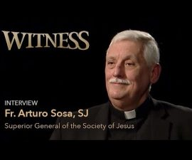 WITNESS - Fr. Arturo Sosa, SJ - Superior General of the Society of Jesus