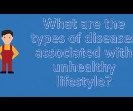 What are the types of diseases associated with unhealthy lifestyle ? |Find Health Questions | Best H